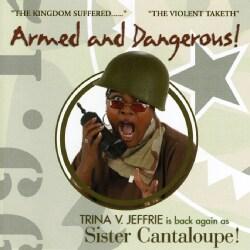 Sister Cantaloupe - Trina Vs. Jeffrie as Sister Cantaloupe: Armed and Dangerous