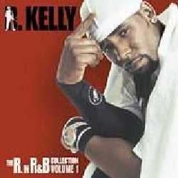 R. Kelly - R. in R&b Collection Volume 1