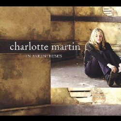 Charlotte Martin - In Parentheses