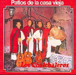 Los Chalchaleros - Patios De La Casa Vieja