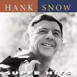 Hank Snow - Super Hits