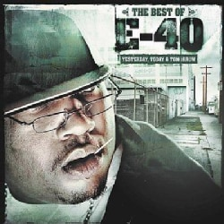 E-40 - Best of Yesterday, Today & Tomorrow