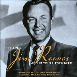 Jim Reeves - Only Jim Reeves Album You'll Ever Need