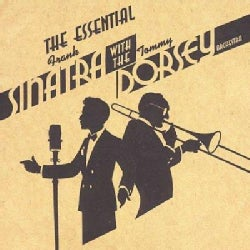Frank Sinatra - The Essential Frank Sinatra & Tommy Dorsey And His Orchestra