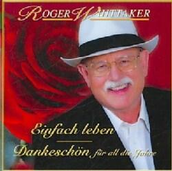 Roger Whittaker - Einfach Leben: Meine Schonsten Lieder