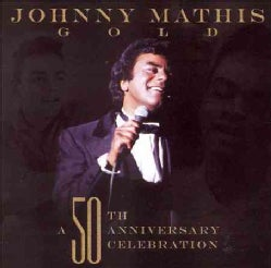 Johnny Mathis - Johnny Mathis: A 50th Anniversary Celebration