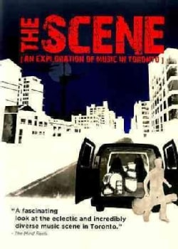The Scene: An Exploration Of Music In Toronto (DVD)