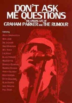 Don't Ask Me Questions: The Unsung Life Of Graham Parker And The Rumour (DVD)