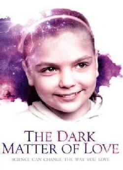 The Dark Matter Of Love (DVD)