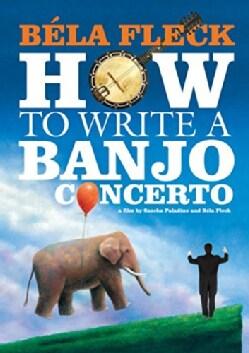 Bela Fleck: How To Write A Banjo Concerto (DVD)