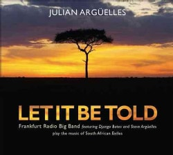Julian Arguelles - Let It Be Told