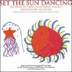 MUSIC OF FIRST PRESBYTERIAN CHURCH - SET THE SUN DANCING