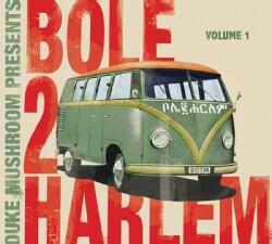 Bole 2 Harlem - (Duke Mushroom Presents) Bole 2 Harlem