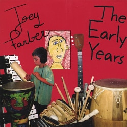 JOEY FARBER - EARLY YEARS
