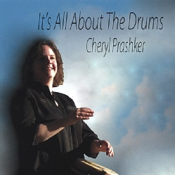CHERYL PRASHKER - IT'S ALL ABOUT THE DRUMS