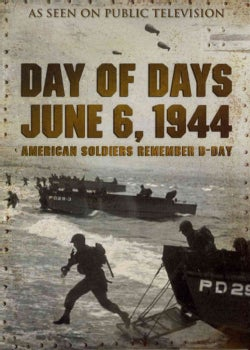 Day of Days: June 6, 1944: American Soldiers Remember D-Day (DVD)