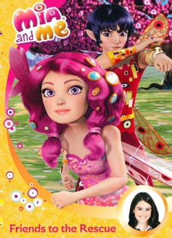 Mia and Me: Friends to the Rescue (DVD)