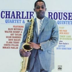 Charlie Rouse - Yeah/We Paid Our Dues/Takin' Care Of Business/Getting Into Somethin'