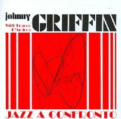 Johnny Griffin - Jazz A Confronto