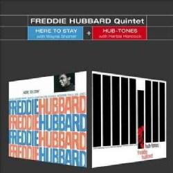 Freddie Hubbard - Here to Stay/Hub-Tones
