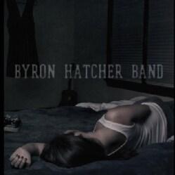 BYRON HATCHER - BYRON HATCHER BAND