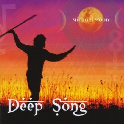 MICHAEL MOON - DEEP SONG