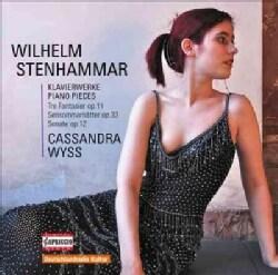 Cassandra Wyss - Stenhammar: Piano Rarities