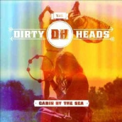 Dirty Heads - Cabin By The Sea (Parental Advisory)