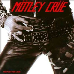 Motley Crue - Too Fast For Love