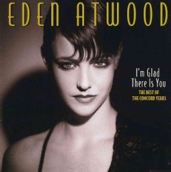 Eden Atwood - I'm Glad There Is You: The Best of The Concord Years