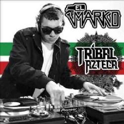 El Marko - Tribal Azteca