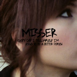 Misser - Every Day I Tell Myself I'm Going to Be a Better Person