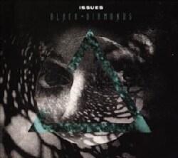 Issues - Black Diamonds