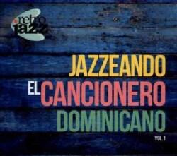 Retro Jazz - Jazzeando El Cancionero Dominicano: Vol. I