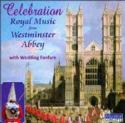Westminster Abbey Choir - Celebrations! Royal and State from Westminster Abbey