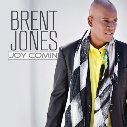 Brent Jones - Joy Comin'