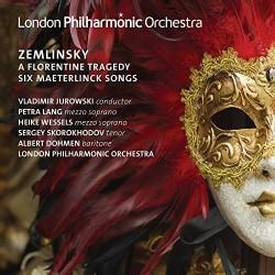 Alexander Zemlinsky - Zemlinsky: A Florentine Tragedy/6 Maeterlinck Songs