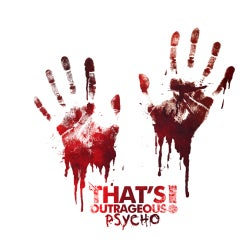 That's Outrageous! - Psycho