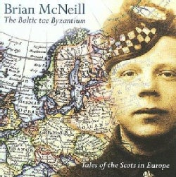 Brian McNeill - The Baltic Tae Byzantium