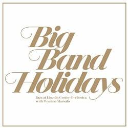 Jazz At Lincoln Center Orchestra - Big Band Holidays