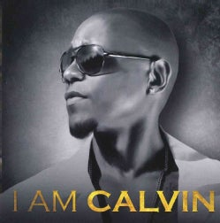 Calvin Richardson - I Am Calvin