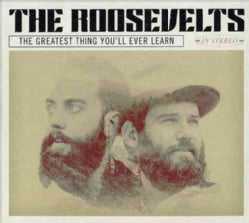 Roosevelts - Greatest Thing You'll Ever Learn