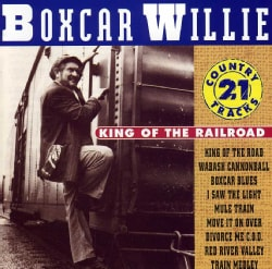 Boxcar Willie - King of the Railroad: 21 Country Tracks