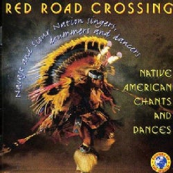 Red Road Crossing - Native American Chants & Dances