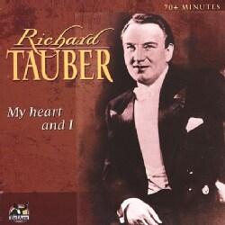 RICHARD TAUBER - MY HEART & I