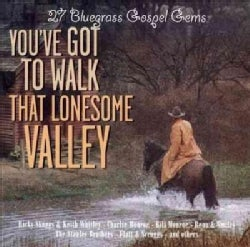 Various - You've Got to Walk That Lonesome Valley