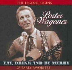 Porter Wagoner - Eat Drink & Be Merry