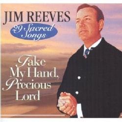 JIM REEVES - TAKE MY HAND PRECIOUS LORD-29 SACRED SONGS