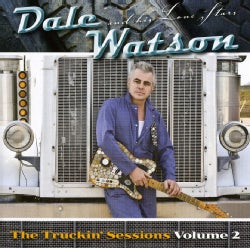 DALE WATSON - VOL. 2-THE TRUCKIN' SESSIONS