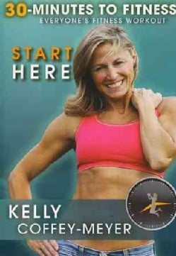 30 Minutes to Fitness: Start Here with Kelly Coffey-Meyer (DVD)